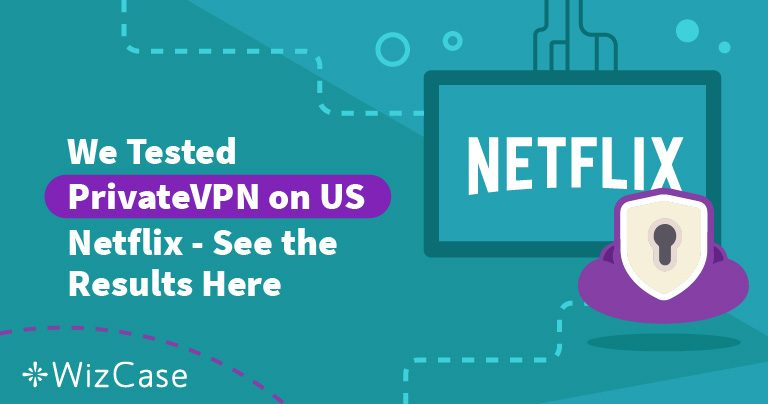 Does PrivateVPN Work With Netflix? Tested April 2021