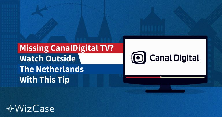 Missing CanalDigitaal TV? Use this trick to view it now