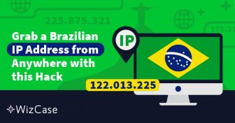 How to Bypass Security and Grab a Brazilian IP Address Wizcase