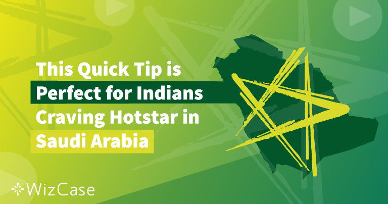 One Perfect Tip for Indians Craving Hotstar in Saudi
