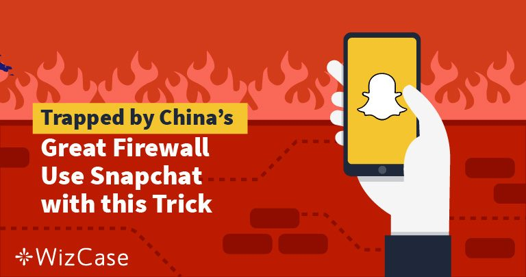 Trapped by China's Great Firewall Use Snapchat with this Trick