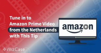 Dutch viewers can see Amazon Prime Video with one trick Wizcase