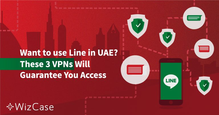 Want to use Line in UAE? These 3 Tips Guarantee Access