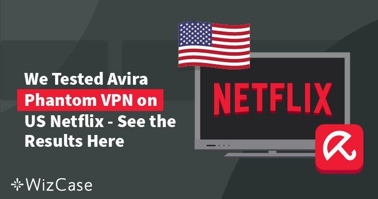 Does Netflix work with Avira Phantom VPN Pro? See Our Test Results September 2020