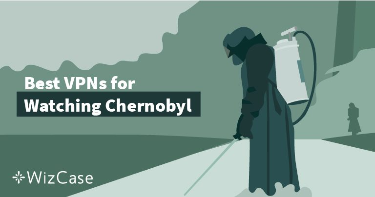 How to Stream Chernobyl From Outside the US in 3 Steps