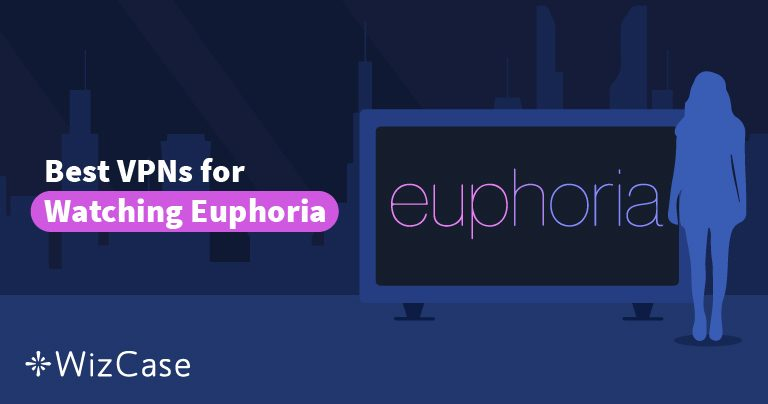 How to Watch Euphoria on HBO NOW from Anywhere Wizcase