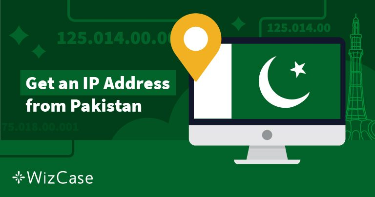 How to get an IP address from Pakistan in 2 steps in 2020