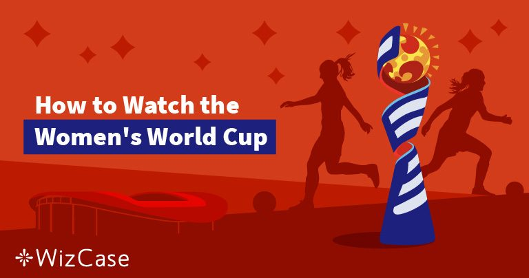 How to Stream the 2019 Women's World Cup for Free Wizcase