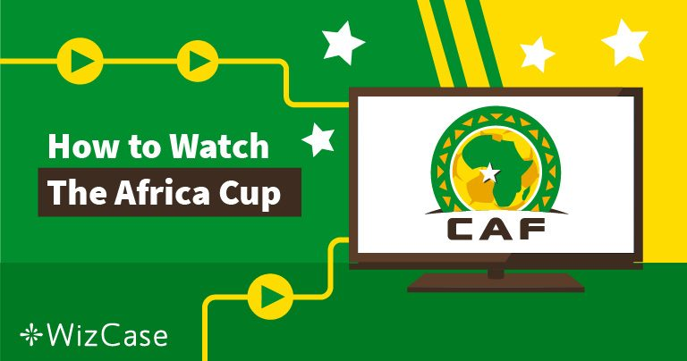 How to Stream the 2019 Africa Cup of Nations From Anywhere