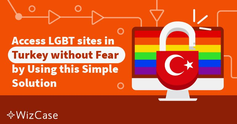 Access LGBT sites in Turkey Using this Simple Solution