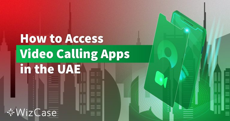 Best Video Calling Apps in the UAE (THAT REALLY WORK)