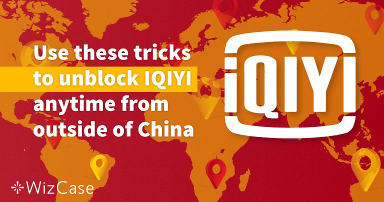 Use these tricks to unblock IQIYI outside of China