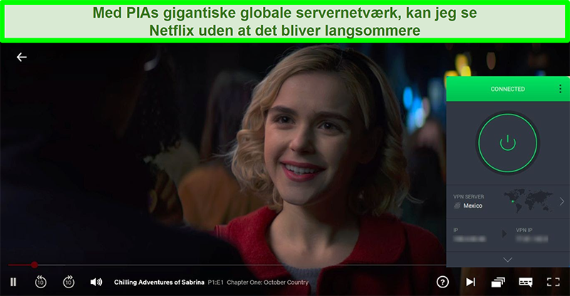 Skærmbillede af Chilling Adventures of Sabrina streaming, mens PIA er forbundet til en server i Mexico