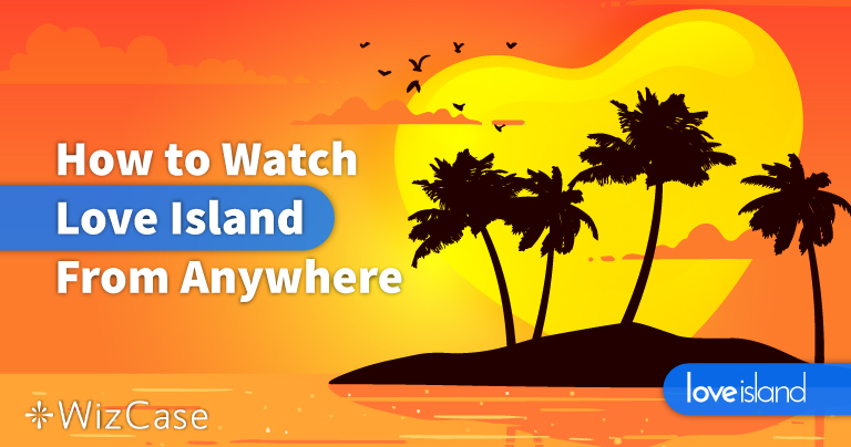 How to Watch Love Island (US and UK) for Free in 2021