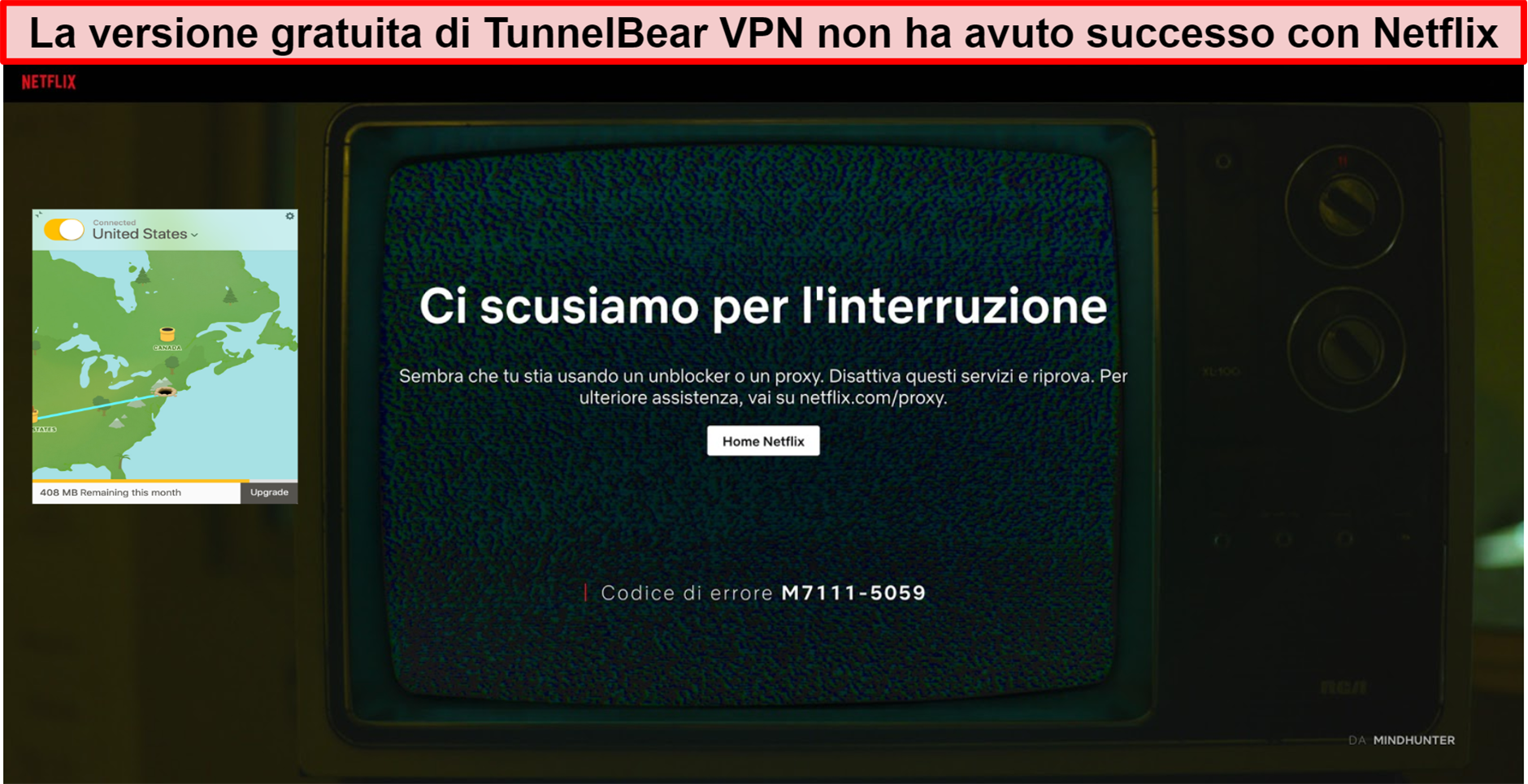 Schermata di TunnelBear VPN connessa agli Stati Uniti con Netflix che mostra il messaggio di errore di sblocco o proxy