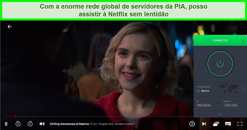 Captura de tela de Chilling Adventures of Sabrina transmitindo enquanto PIA está conectado a um servidor no México