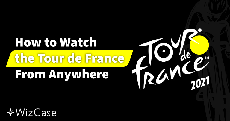 How to Watch the 2021 Tour de France From Anywhere
