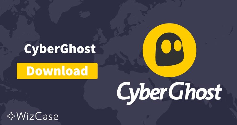 Download CyberGhost (Newest Version) For Desktop and Mobile