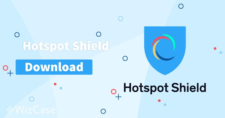 Download Hotspot Shield (Newest Version) For Desktop and Mobile