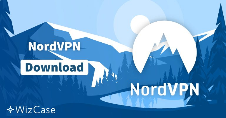 Download NordVPN (Newest Version) for Windows, macOS, and More