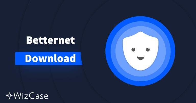 Download Betternet (Newest Version) on Desktop and Mobile