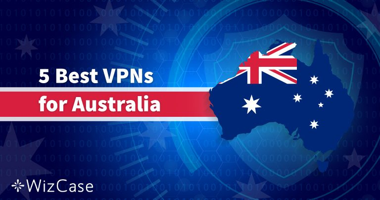 5 Best VPNs for Australia – Updated Results for January 2020