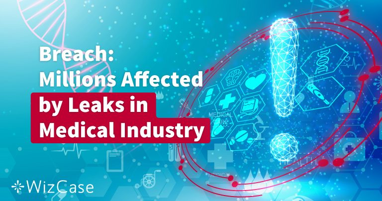 Data Leaks in the Medical Industry: A Worldwide Epidemic
