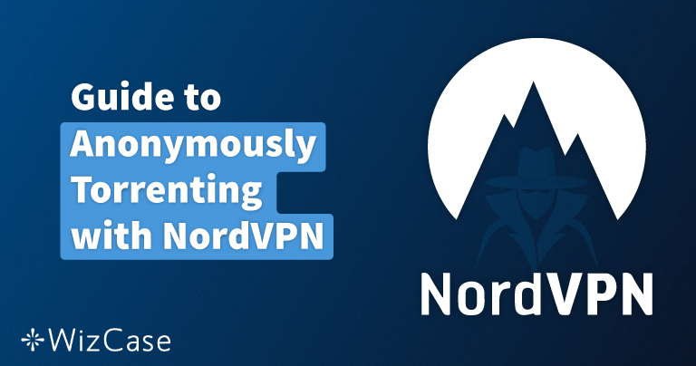 How To Safely Torrent With Nordvpn In October 2021