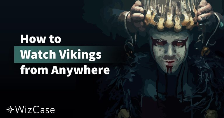 How to Watch Vikings Season 6 from Anywhere