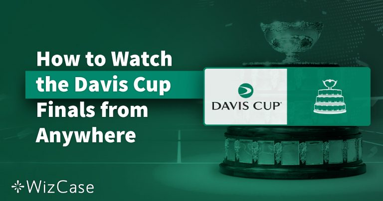 How to Watch the 2019 Davis Cup Finals from Anywhere
