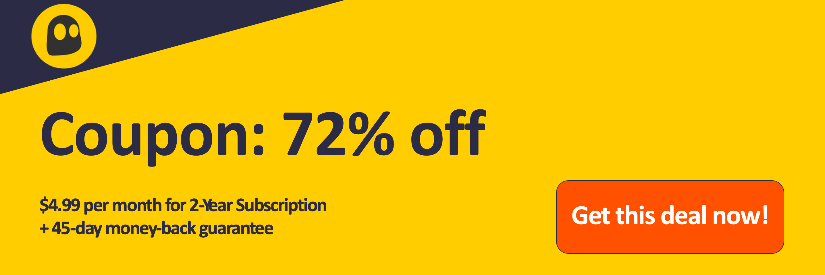 Graphic of a working CyberGhost VPN coupon offering a 72% discount which is $4.99 per month on a 2 year subscription with a 45 day money back guarantee