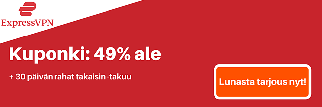ExpressVPN-kuponki 49%: n alennuksella ja 3 kuukautta ilmaiseksi 30 päivän palautusoikeudella