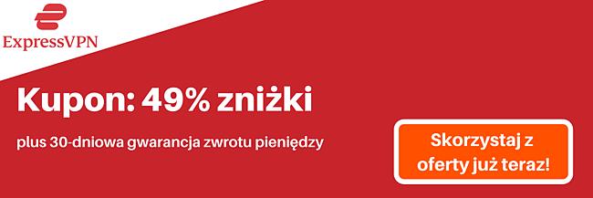 Kupon ExpressVPN na 49% zniżki i 3 miesiące za darmo z 30-dniową gwarancją zwrotu pieniędzy