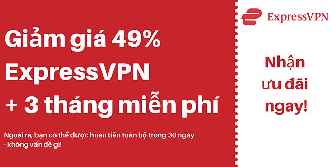 Phiếu giảm giá ExpressVPN giảm giá 49% và 3 tháng miễn phí với đảm bảo hoàn tiền trong 30 ngày
