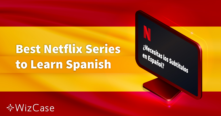 12 Best Netflix Series to Learn Spanish in 2020