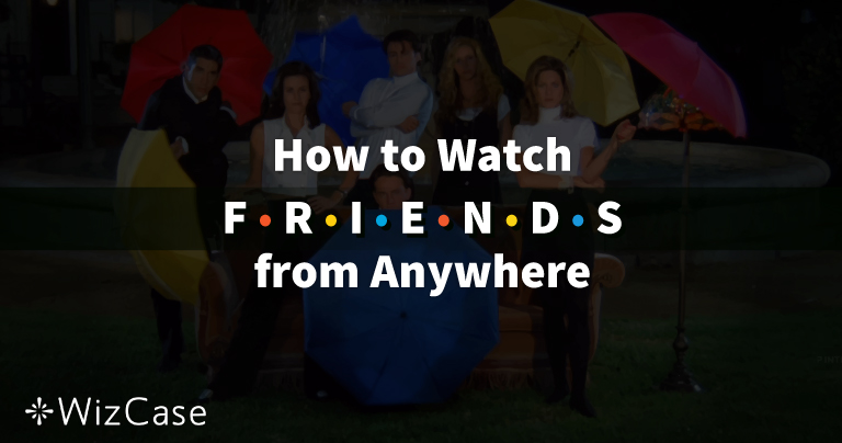 How to Watch Friends Since It Left Netflix US
