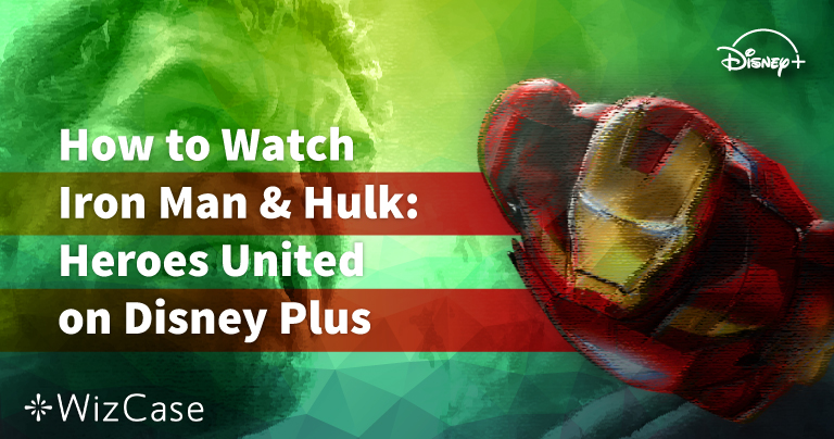 How to Watch Iron Man and Hulk: Heroes United on Disney Plus