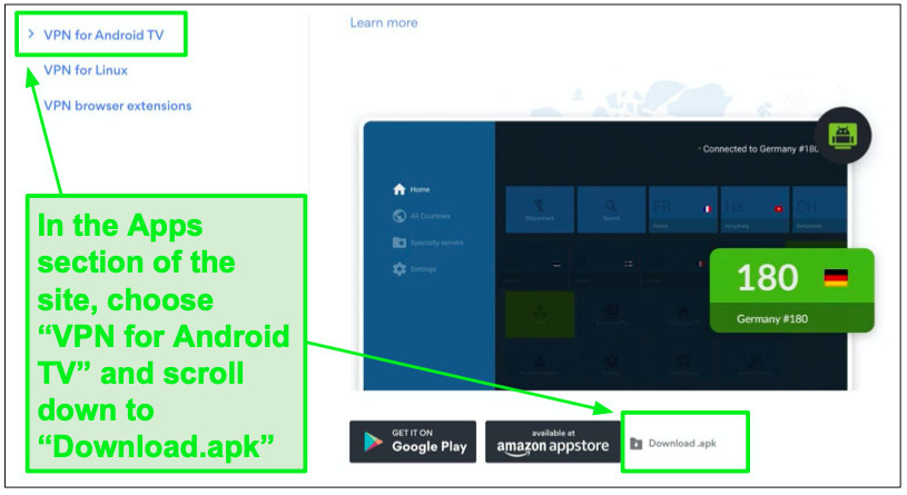 Download the .apk from the apps section of your VPN's website.