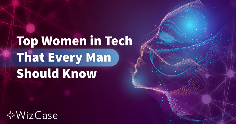 50 Women in the Tech Industry Every Man Should Know