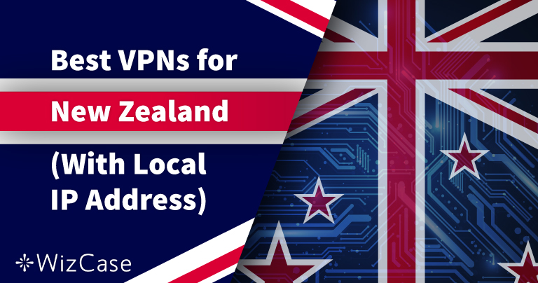 5 Best VPNs for New Zealand (Updated with Local Servers in 2020)