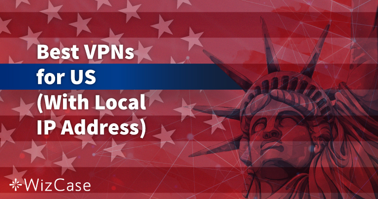 5 Best VPNs for the US (Updated Local Servers in 2020)
