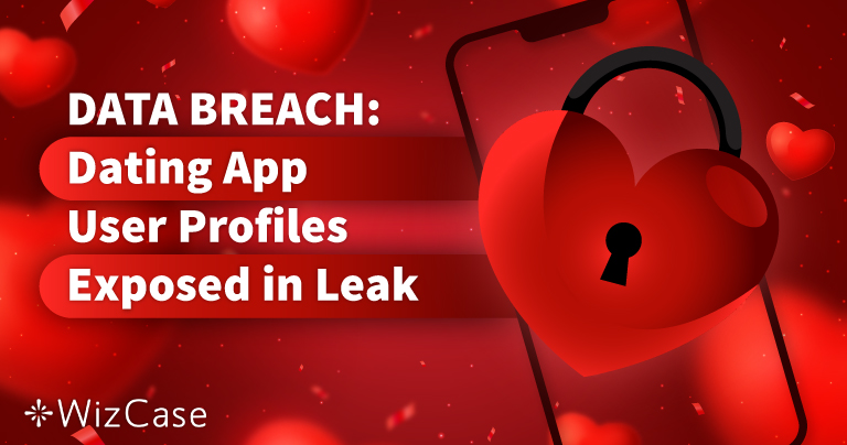 Data Breach: Millions of Dating App Records, Messages, and User Profiles Exposed in Data Leak