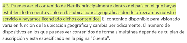 Captura de pantalla de los Términos de uso 4.3 de Netflix que indica que los usuarios pueden ver el contenido de Netflix principalmente en el país en el que han establecido su cuenta