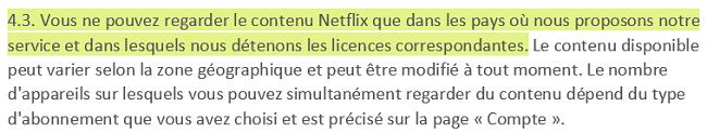 Capture d'écran des conditions d'utilisation de Netflix 4.3 indiquant que les utilisateurs peuvent afficher le contenu de Netflix principalement dans le pays dans lequel ils ont créé leur compte