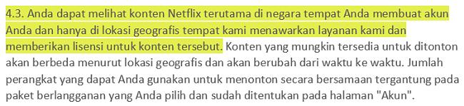 Cuplikan layar Ketentuan Penggunaan Netflix 4.3 yang menyatakan bahwa pengguna dapat melihat konten Netflix terutama di negara di mana mereka telah membuat akun mereka