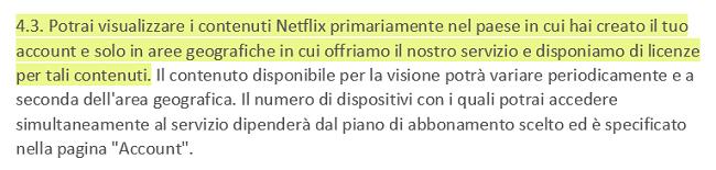 Schermata dei Termini di utilizzo di Netflix 4.3 in cui si afferma che gli utenti possono visualizzare i contenuti di Netflix principalmente all'interno del paese in cui hanno stabilito il proprio account