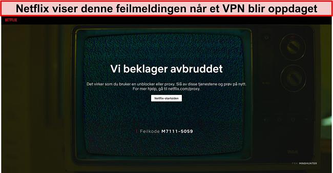 Skjermbilde av Netflix feilmelding når du bruker en VPN, proxy eller unblocker - Feilkode: M7111-5059