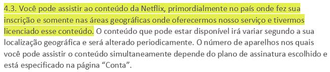 Captura de tela dos Termos de uso da Netflix 4.3, declarando que os usuários podem visualizar o conteúdo da Netflix principalmente no país em que estabeleceram sua conta