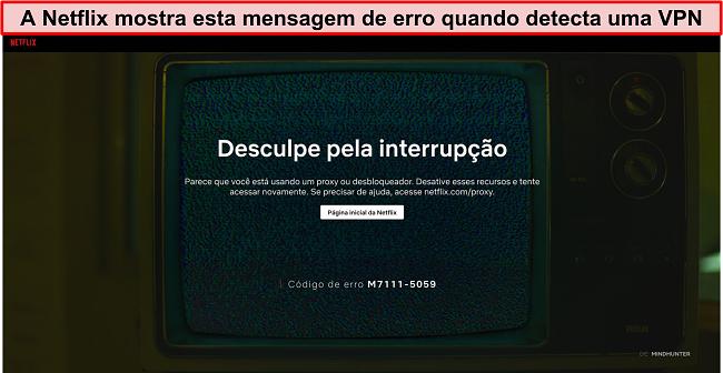 Captura de tela da mensagem de erro do Netflix ao usar uma VPN, proxy ou desbloqueador