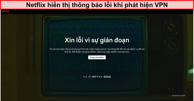 Ảnh chụp màn hình thông báo lỗi Netflix khi sử dụng VPN, proxy hoặc bỏ chặn - Mã lỗi: M7111-5059